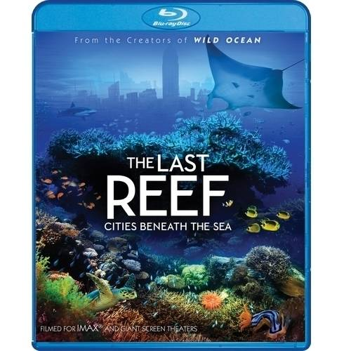 IMAX The Last Reef: Cities Beneath The Sea (Blu-ray + Digital HD) by Gaiam Americas