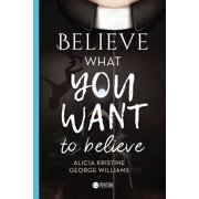Believe what you want to believe - eBook