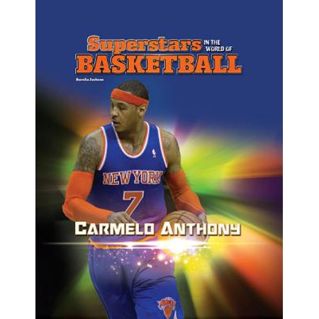 Carmelo Anthony - eBook (Carmelo Anthony Style)