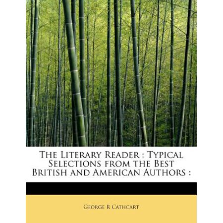 The Literary Reader : Typical Selections from the Best British and American