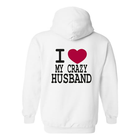 "Men's/Unisex Pullover Hoodie Funny Cute ""I Love My Crazy Husband"""