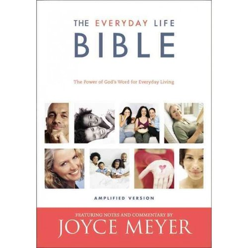 The Everyday Life Bible: Containing the Amplified Old Testament and the Amplified New Testament: Amplified Version