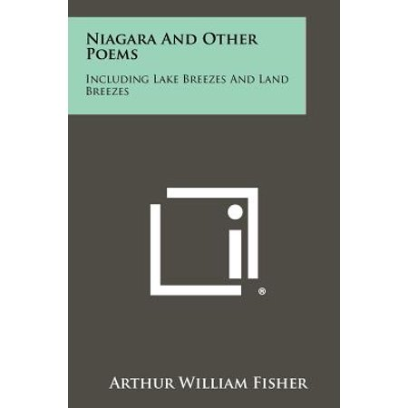 Niagara and Other Poems : Including Lake Breezes and Land