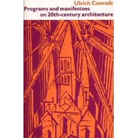 Programs and Manifestoes on 20th-Century Architecture