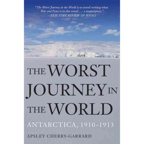 The Worst Journey in the World: Antarctica, 1910-1913