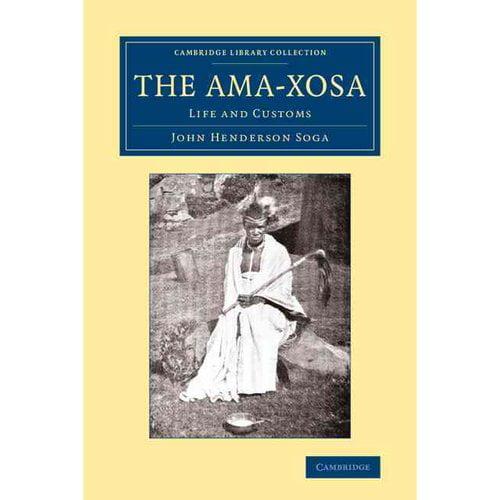 The AMA-Xosa: Life and Customs