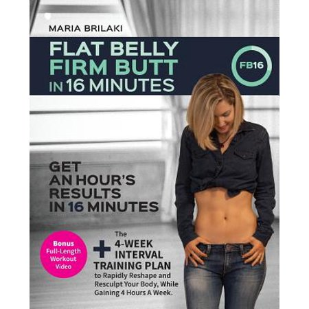 Flat Belly, Firm Butt in 16 Minutes : Get an Hour