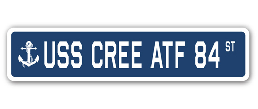 USS CREE ATF 84 Street Sign us navy ship veteran sailor gift