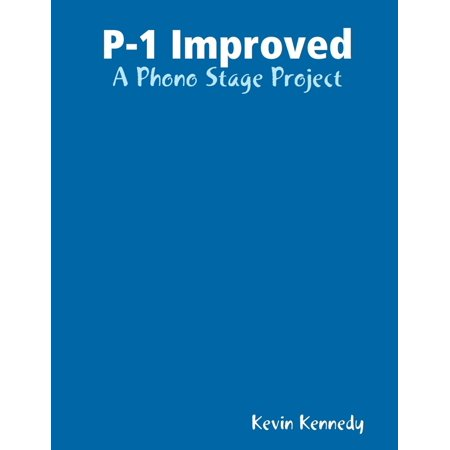 P-1 Improved: A Phono Stage Project - eBook
