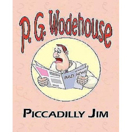 Piccadilly Jim   From The Manor Wodehouse Collection  A Selection From The Early Works Of P  G  Wodehouse