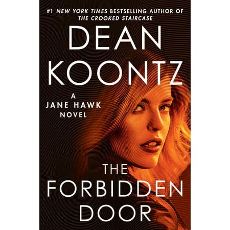 The Forbidden Door : A Jane Hawk Novel (Give Your Heart To The Hawks Evi Vine)