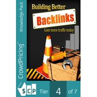 Building Better Backlinks: The Ultimate SEO Link Building for ranking. - eBook