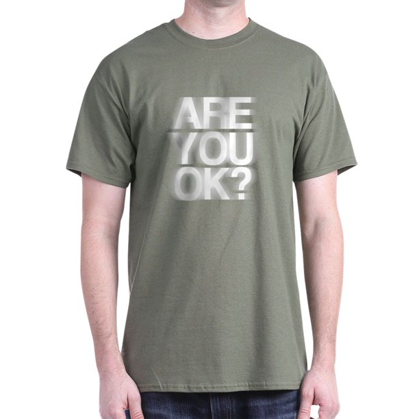 CafePress - Are You OK? Funny, Fuzzy Dark T Shirt - 100% Cotton T-Shirt