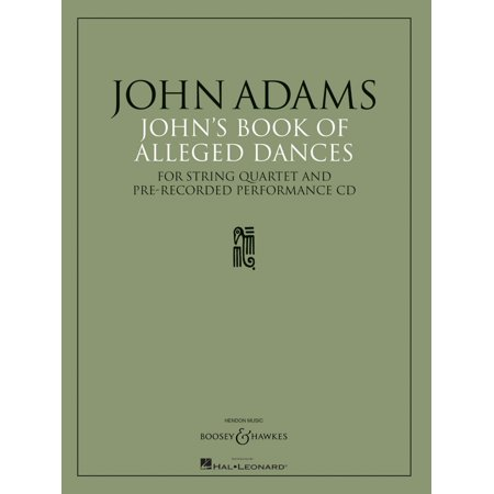 Boosey and Hawkes John's Book of Alleged Dances Boosey & Hawkes Chamber Music Series CD Composed by John Adams