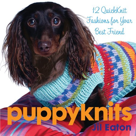 PuppyKnits : 12 QuickKnit Fashions for Your Best (Holly Hobbie And Friends Best Friends Forever)