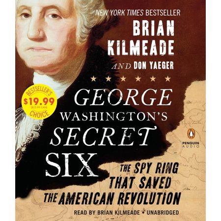 - George Washington's Secret Six : The Spy Ring That Saved America