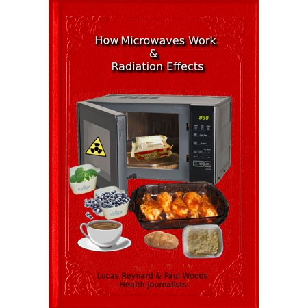 How Microwaves Work & Radiation Effects - eBook Learn all you need to know from a non-bias point of view and come to your own conclusion if microwaves are tips of what not to put in including tips of how to avoid injury.This ebook covers topics such as: how do microwaves work, microwave radiation, are microwaves safe, microwaves science, do microwaves destroy nutrients in food, do microwave ovens cause cancer, microwave radiation facts, microwave health risks, microwave radiation leakage, microwave radiation definition, microwave radiation cancer.Free pdf inside for desktop users & mobi for kindle readers.