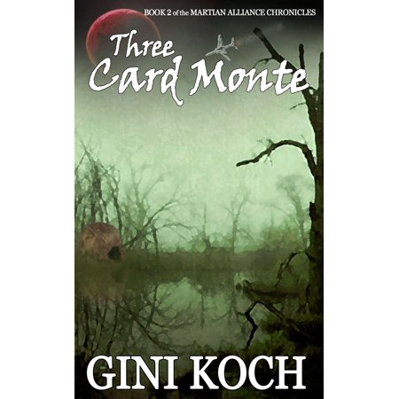 Three Card Monte: Book Two of the Martian Alliance Chronicles -