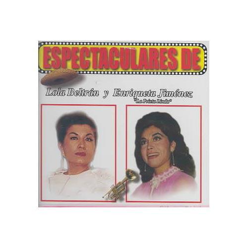 Beltran/Enriqueta - Espectaculares De Lola Beltran Y Enriqueta La Prie [CD]