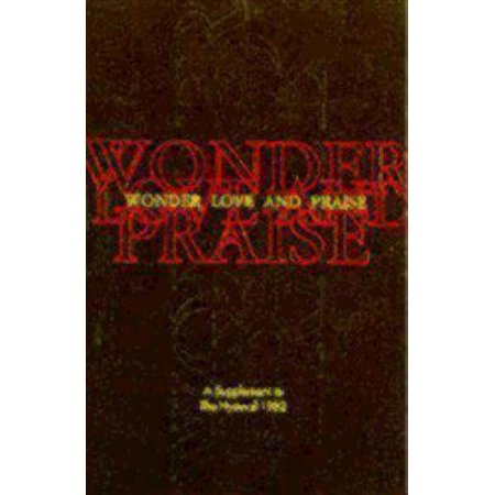 Wonder, Love, and Praise Pew Edition : A Supplement to the Hymnal