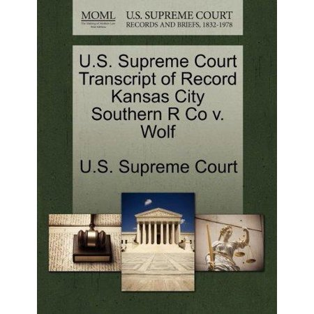 U S  Supreme Court Transcript Of Record Kansas City Southern R Co V  Wolf