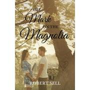 The Mark on the Magnolia