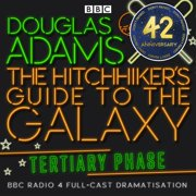 Hitchhiker's Guide To The Galaxy, The Tertiary Phase - Audiobook