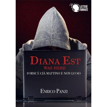Diana Est was here - forse è già mattino e non lo so - eBook