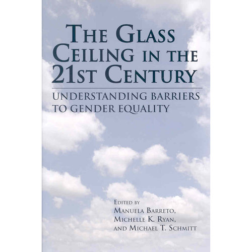 The Glass Ceiling in the 21st Century: Understanding Barriers to Gender Equality