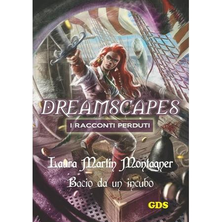 Bacio da un incubo - Dreamscapes- I racconti perduti- volume 22 - - 22i Type