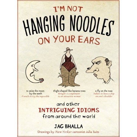 I'm Not Hanging Noodles on Your Ears and Other Intriguing Idioms From Around the World](Quiz Your Noodle Halloween)