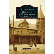 Lackawanna Railroad in Northeastern Pennsylvania (Hardcover)