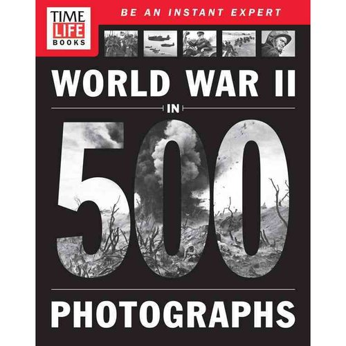 World War II in 500 Photographs