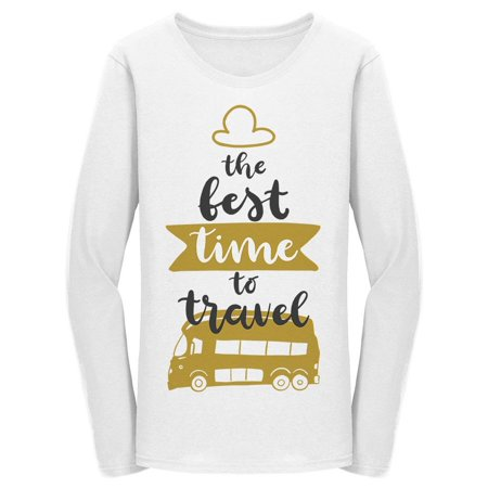 The Best Time To Travel Bus Long Sleeve Women's -Image by