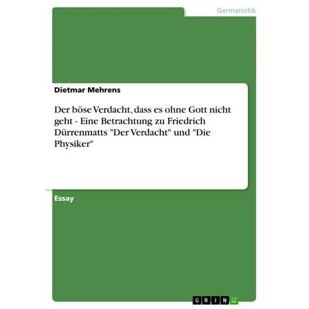 Der böse Verdacht, dass es ohne Gott nicht geht - Eine Betrachtung zu Friedrich Dürrenmatts 'Der Verdacht' und 'Die Physiker' - eBook (Gott Und Die)