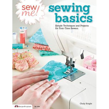Sew Me! Sewing Basics : Simple Techniques and Projects for First-Time (All About Me Art Projects For Toddlers)