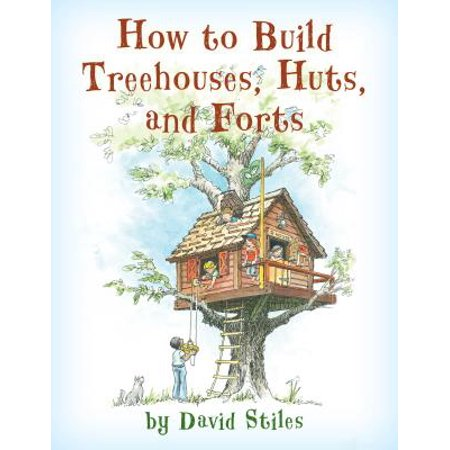 - How to Build Treehouses, Huts and Forts