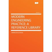 Modern Engineering Practice : A Reference Library Volume 11