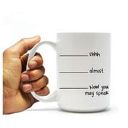"""Now you may speak"" - 15oz Coffee Mug"