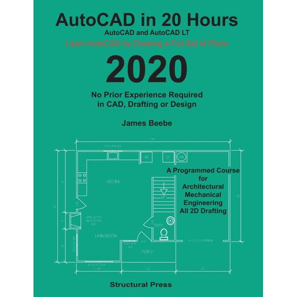 Autocad In 20 Hours No Experience Required In Drafting Or Cad Walmart Com Walmart Com