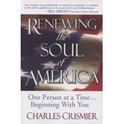 Renewing the Soul of America : One Person at a Time... Beginning with You
