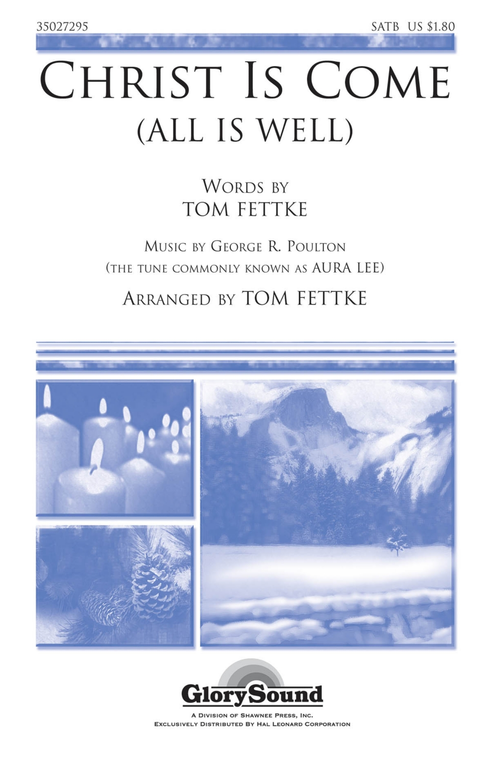 Shawnee Press Christ Is Come (All Is Well) SATB composed by Tom Fettke by