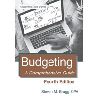 Budgeting : Fourth Edition: A Comprehensive Guide