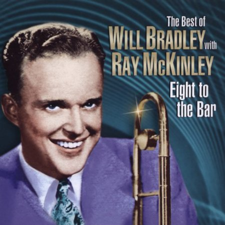 Eight to the Bar-Very Best of Will Bradley