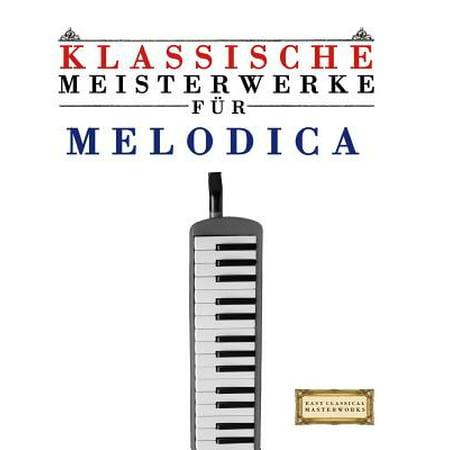 Klassische Meisterwerke Fur Melodica  Leichte Stucke Von Bach  Beethoven  Brahms  Handel  Haydn  Mozart  Schubert  Tchaikovsky  Vivaldi Und Wagner