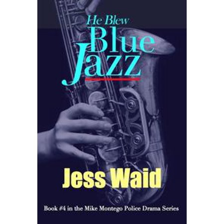 He Blew Blue Jazz: Book #4 in the Mike Montego Series - - Mike And Mike In The Morning Halloween
