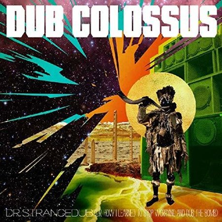 Dub Colossus - Doctor Strangedub (Or How I Learned To Stop Worrying And Dub the Bomb) (CD) - image 1 de 1