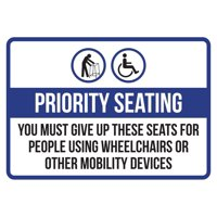Priority Seating You Must Give Up These Seats For People Using Wheelchairs Or Mobility Devices Small Sign, 7.5x10.5 Inch