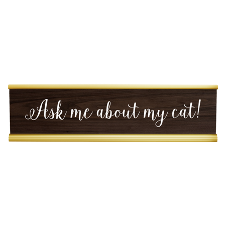 Funny Desk Plate -Ask Me About My Cat Engraved Desk Plate! Walnut/White Funny Name Plate, Funny Name Signs, Name Plate, Custom Name Plate, Desk Name Plate, Office Name Plate, Name