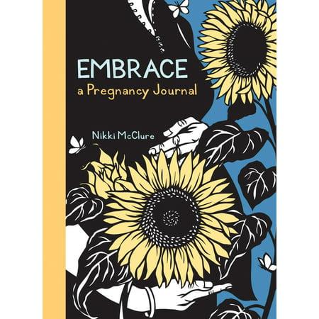 Embrace: A Pregnancy Journal Belly Book Pregnancy Journal
